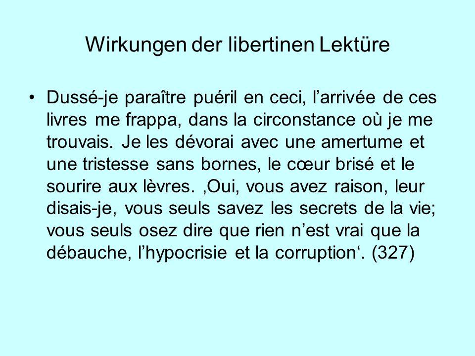 Wirkungen der libertinen Lektüre Dussé-je paraître puéril en ceci, larrivée de ces livres me frappa, dans la circonstance où je me trouvais. Je les dé