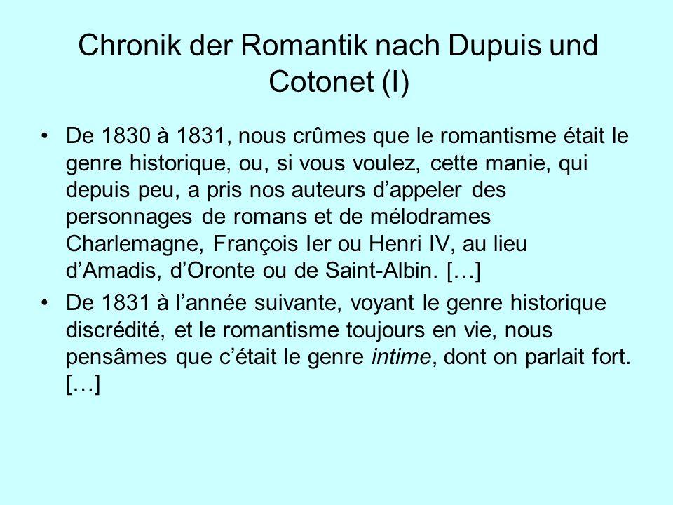 Chronik der Romantik nach Dupuis und Cotonet (I) De 1830 à 1831, nous crûmes que le romantisme était le genre historique, ou, si vous voulez, cette ma