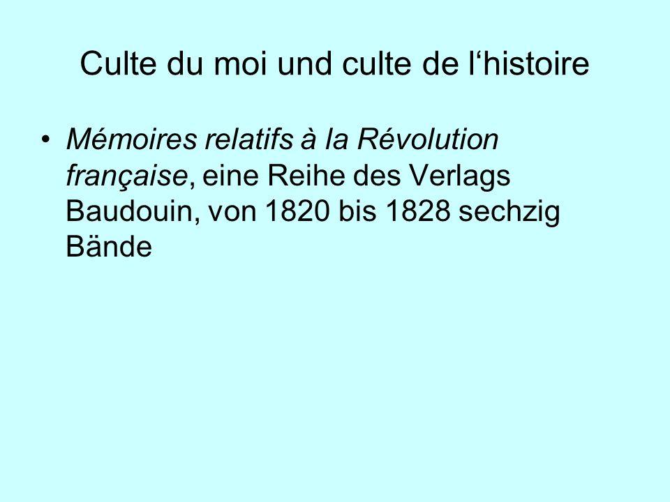 Culte du moi und culte de lhistoire Mémoires relatifs à la Révolution française, eine Reihe des Verlags Baudouin, von 1820 bis 1828 sechzig Bände