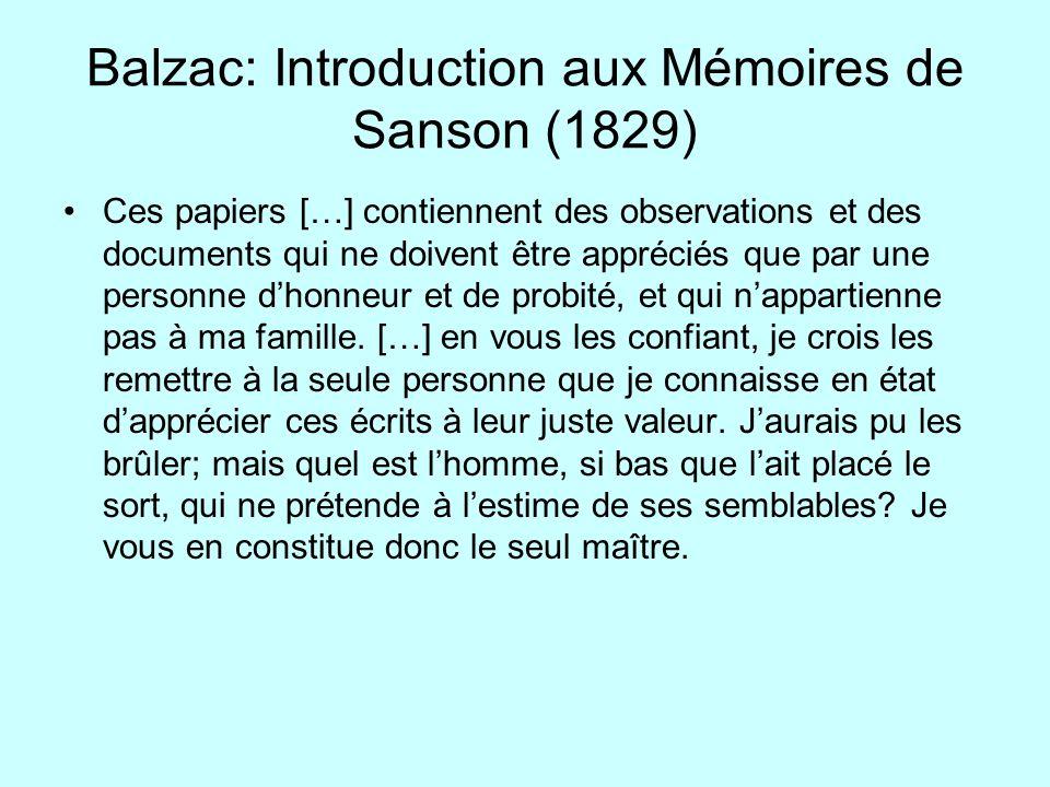 Balzac: Introduction aux Mémoires de Sanson (1829) Ces papiers […] contiennent des observations et des documents qui ne doivent être appréciés que par
