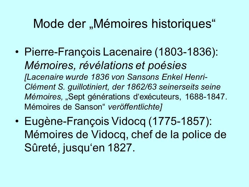 Mode der Mémoires historiques Pierre-François Lacenaire (1803-1836): Mémoires, révélations et poésies [Lacenaire wurde 1836 von Sansons Enkel Henri- C