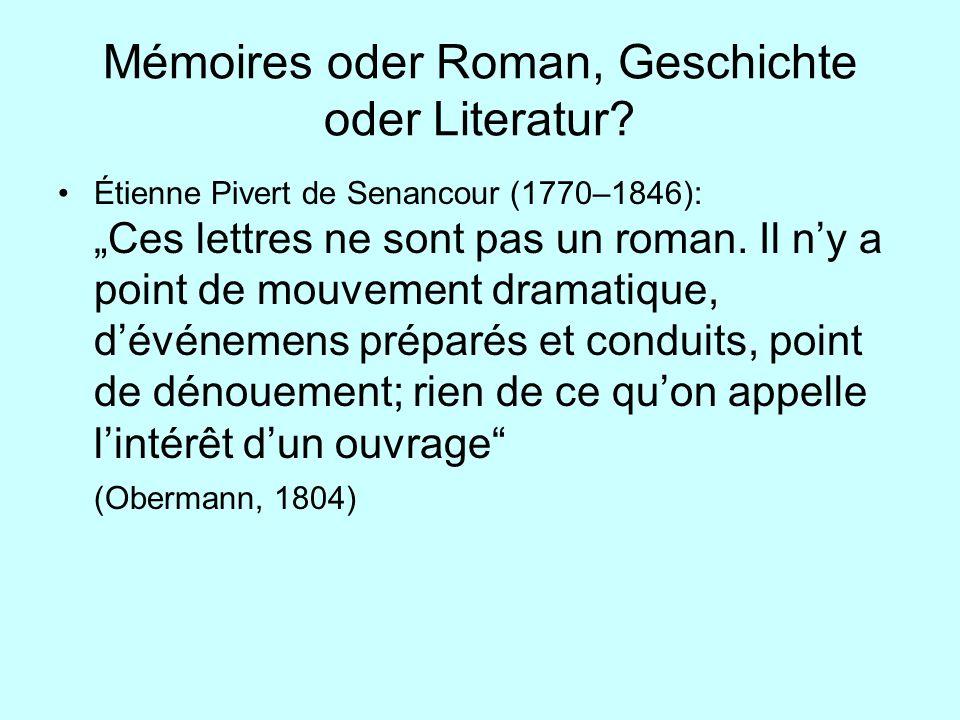 Mémoires oder Roman, Geschichte oder Literatur? Étienne Pivert de Senancour (1770–1846): Ces lettres ne sont pas un roman. Il ny a point de mouvement