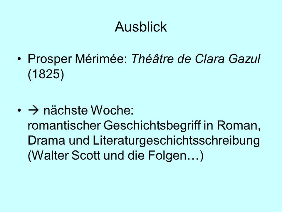 Ausblick Prosper Mérimée: Théâtre de Clara Gazul (1825) nächste Woche: romantischer Geschichtsbegriff in Roman, Drama und Literaturgeschichtsschreibun