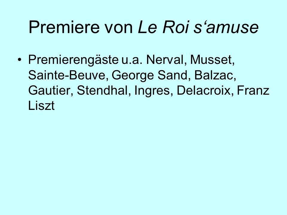 Premiere von Le Roi samuse Premierengäste u.a. Nerval, Musset, Sainte-Beuve, George Sand, Balzac, Gautier, Stendhal, Ingres, Delacroix, Franz Liszt