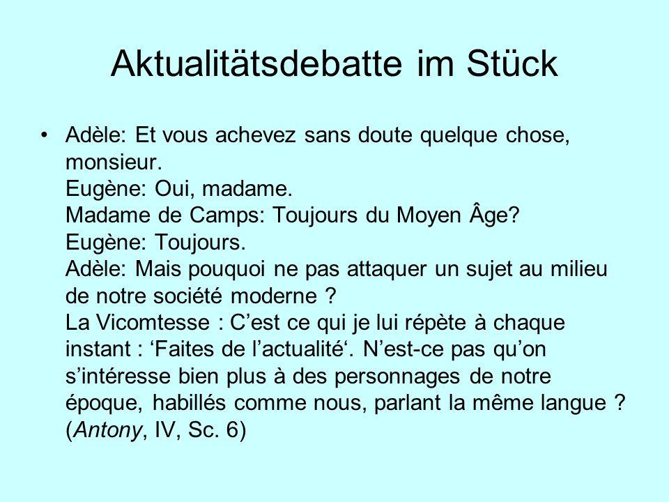 Aktualitätsdebatte im Stück Adèle: Et vous achevez sans doute quelque chose, monsieur. Eugène: Oui, madame. Madame de Camps: Toujours du Moyen Âge? Eu
