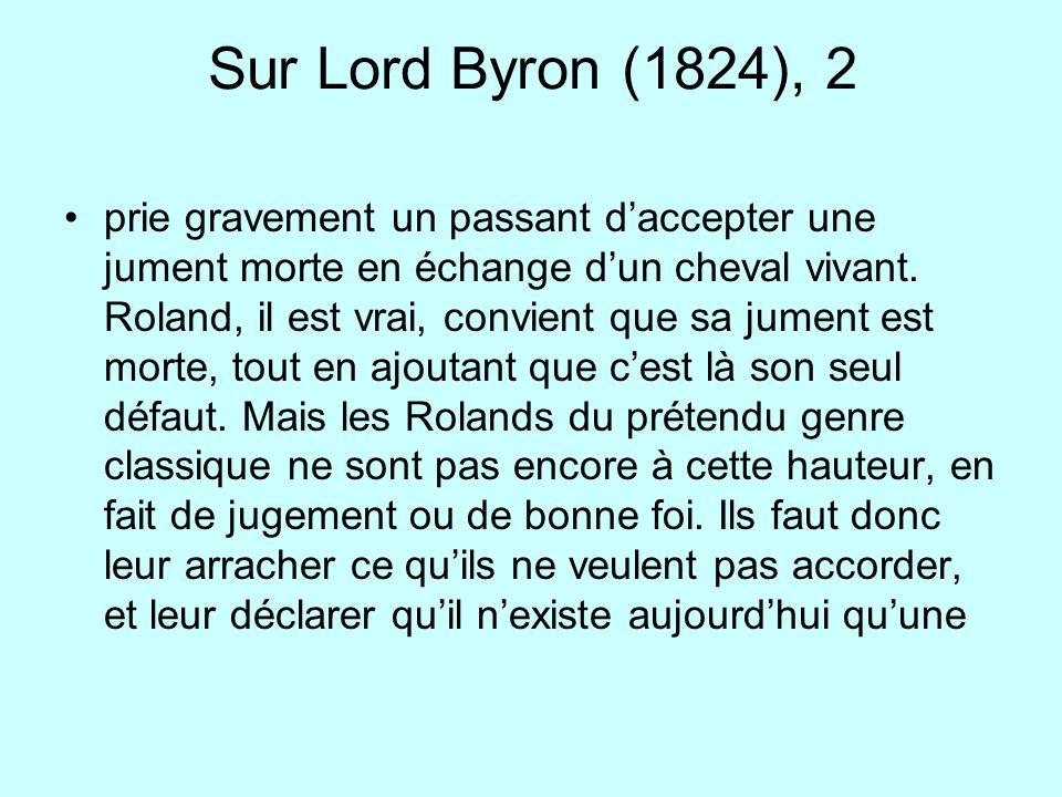 Sur Lord Byron (1824), 2 prie gravement un passant daccepter une jument morte en échange dun cheval vivant. Roland, il est vrai, convient que sa jumen