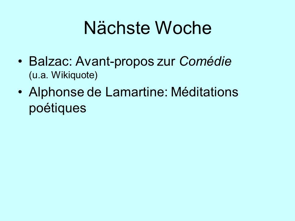 Nächste Woche Balzac: Avant-propos zur Comédie (u.a. Wikiquote) Alphonse de Lamartine: Méditations poétiques