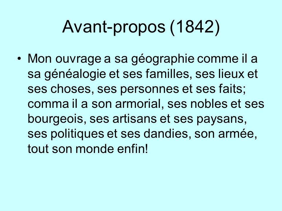 Avant-propos (1842) Mon ouvrage a sa géographie comme il a sa généalogie et ses familles, ses lieux et ses choses, ses personnes et ses faits; comma i