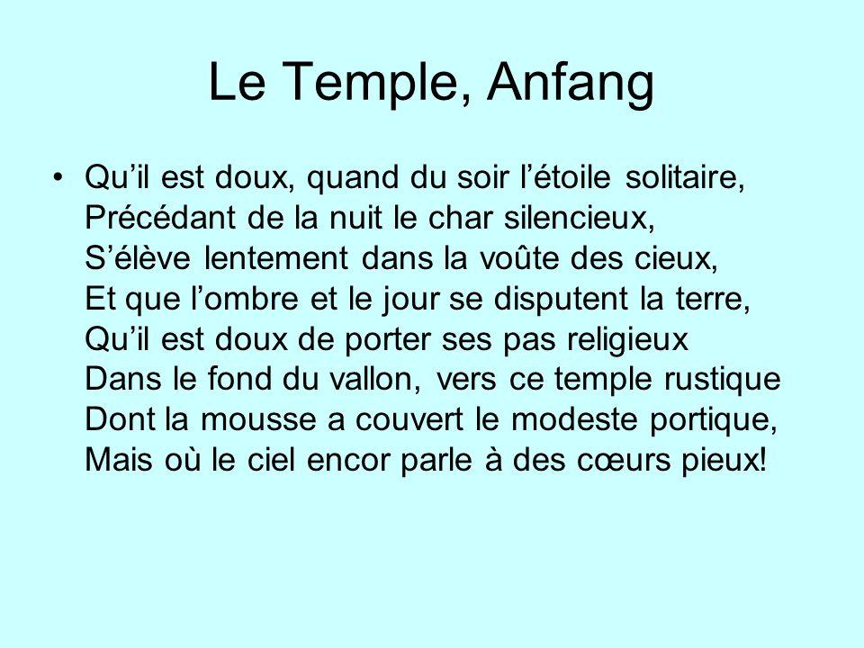 Le Temple, Anfang Quil est doux, quand du soir létoile solitaire, Précédant de la nuit le char silencieux, Sélève lentement dans la voûte des cieux, E