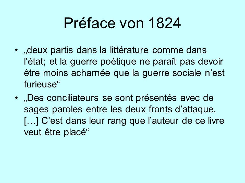 Préface von 1824 deux partis dans la littérature comme dans létat; et la guerre poétique ne paraît pas devoir être moins acharnée que la guerre social