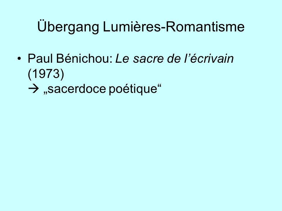 Übergang Lumières-Romantisme Paul Bénichou: Le sacre de lécrivain (1973) sacerdoce poétique