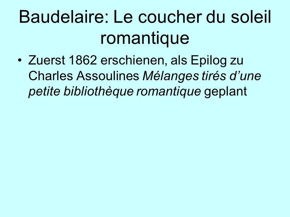 Baudelaire: Le coucher du soleil romantique Zuerst 1862 erschienen, als Epilog zu Charles Assoulines Mélanges tirés dune petite bibliothèque romantiqu