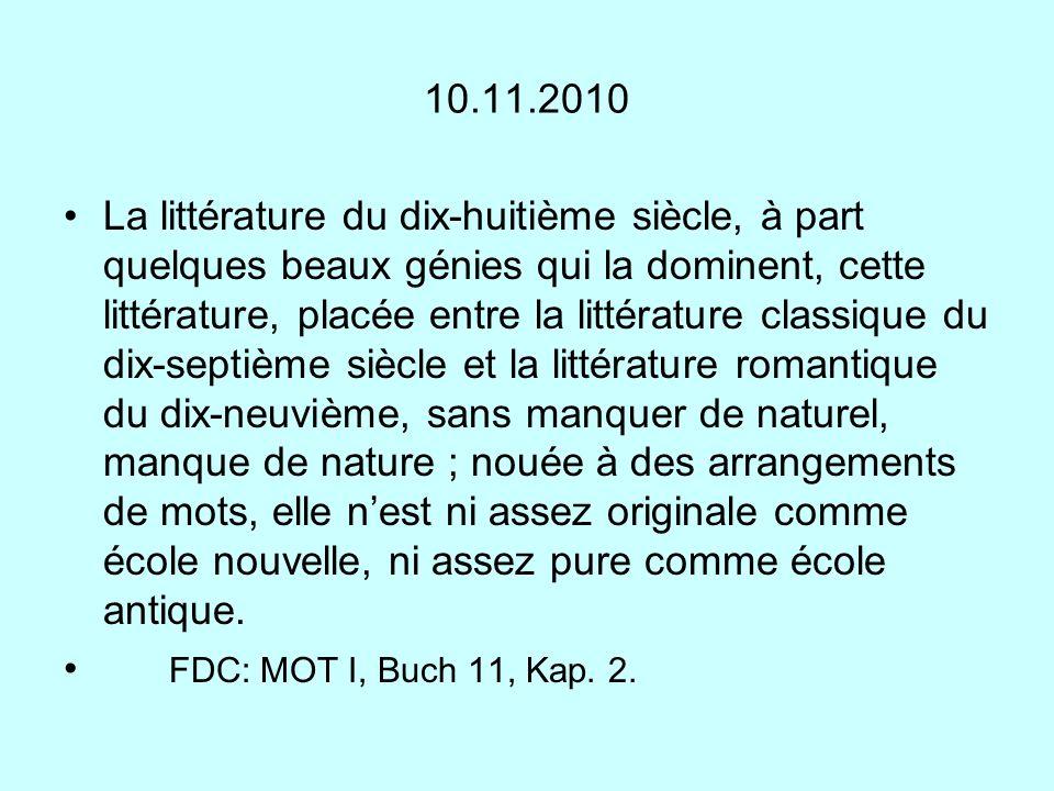 10.11.2010 La littérature du dix-huitième siècle, à part quelques beaux génies qui la dominent, cette littérature, placée entre la littérature classiq