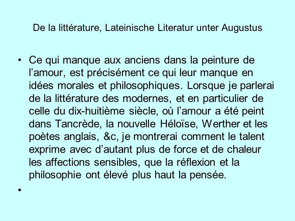 De la littérature, Lateinische Literatur unter Augustus Ce qui manque aux anciens dans la peinture de lamour, est précisément ce qui leur manque en id