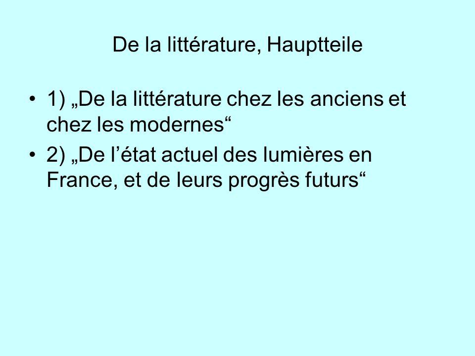 De la littérature, Hauptteile 1) De la littérature chez les anciens et chez les modernes 2) De létat actuel des lumières en France, et de leurs progrè