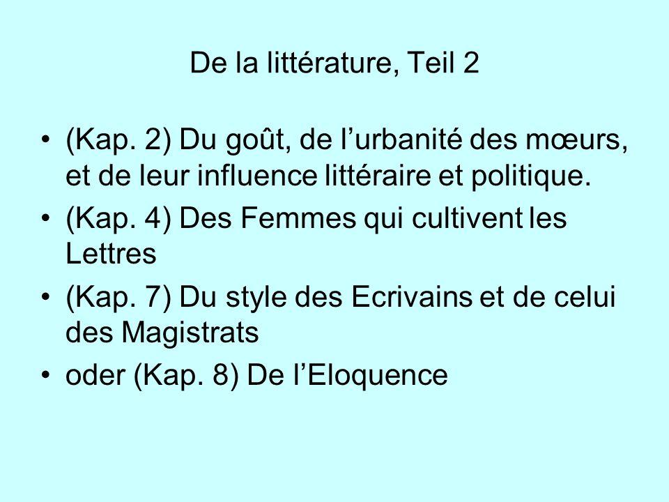 De la littérature, Teil 2 (Kap. 2) Du goût, de lurbanité des mœurs, et de leur influence littéraire et politique. (Kap. 4) Des Femmes qui cultivent le