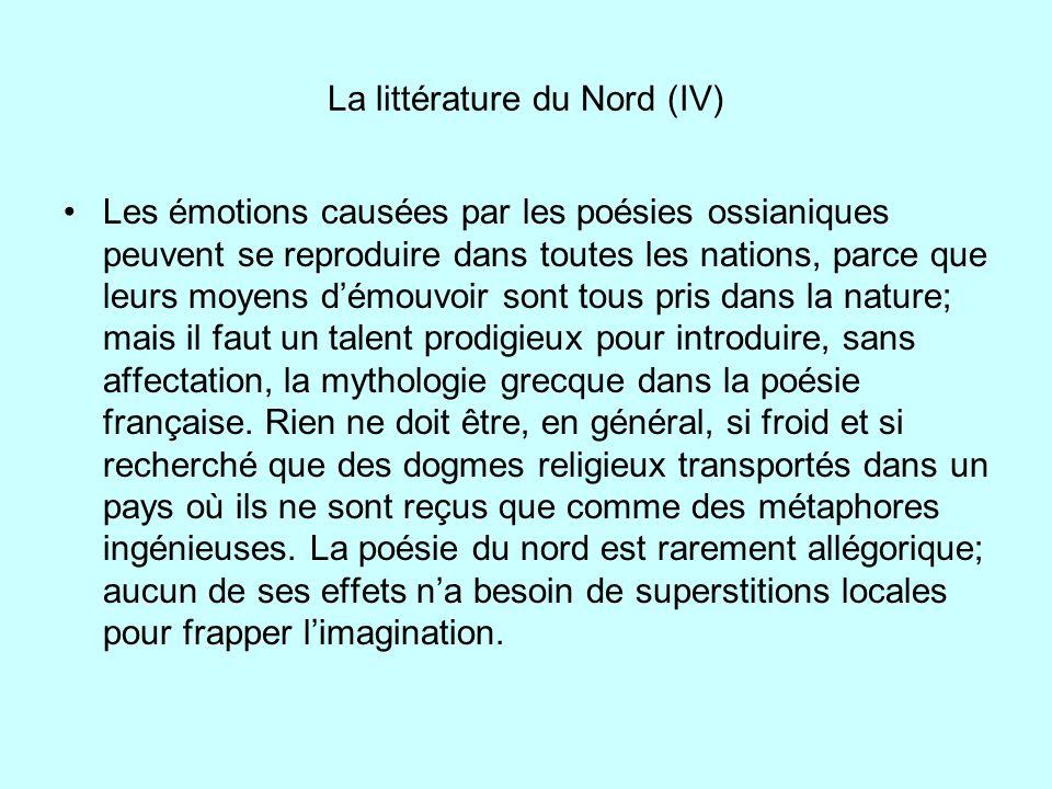La littérature du Nord (IV) Les émotions causées par les poésies ossianiques peuvent se reproduire dans toutes les nations, parce que leurs moyens dém