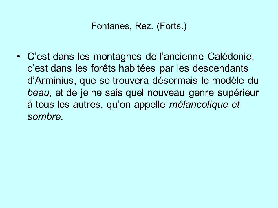 Fontanes, Rez. (Forts.) Cest dans les montagnes de lancienne Calédonie, cest dans les forêts habitées par les descendants dArminius, que se trouvera d