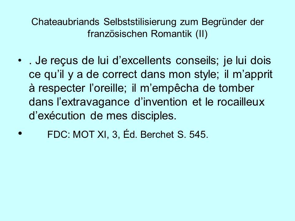 Chateaubriands Selbststilisierung zum Begründer der französischen Romantik (II). Je reçus de lui dexcellents conseils; je lui dois ce quil y a de corr