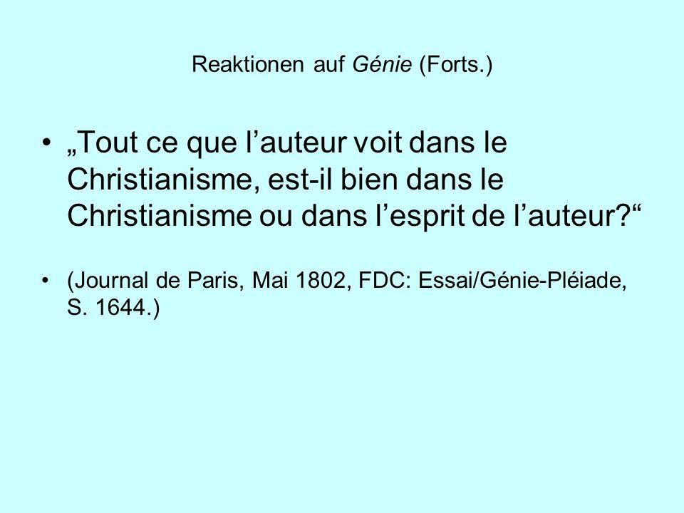 Reaktionen auf Génie (Forts.) Tout ce que lauteur voit dans le Christianisme, est-il bien dans le Christianisme ou dans lesprit de lauteur? (Journal d