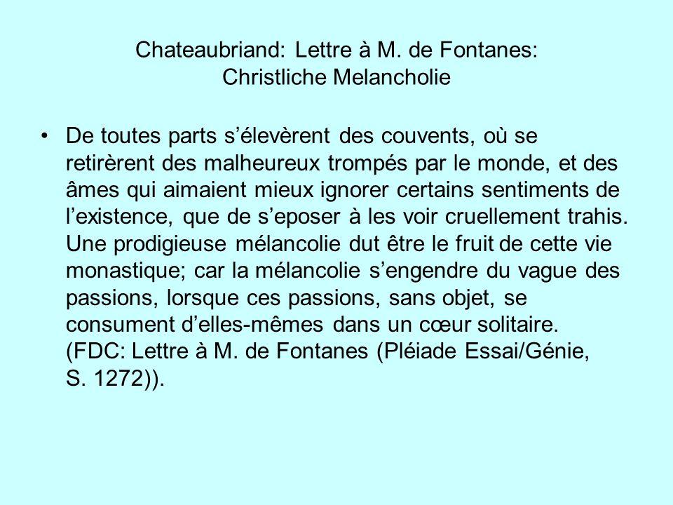 Chateaubriand: Lettre à M. de Fontanes: Christliche Melancholie De toutes parts sélevèrent des couvents, où se retirèrent des malheureux trompés par l