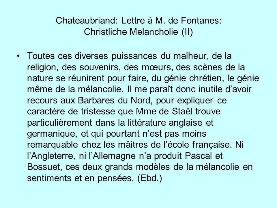 Chateaubriand: Lettre à M. de Fontanes: Christliche Melancholie (II) Toutes ces diverses puissances du malheur, de la religion, des souvenirs, des mœu