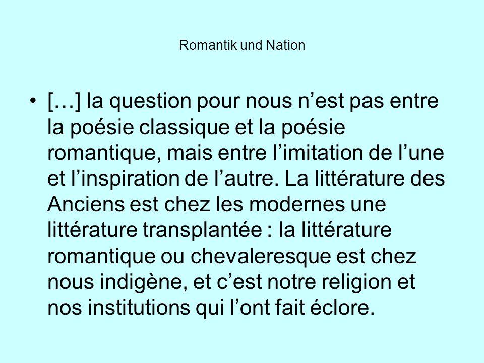 Romantik und Nation […] la question pour nous nest pas entre la poésie classique et la poésie romantique, mais entre limitation de lune et linspiratio