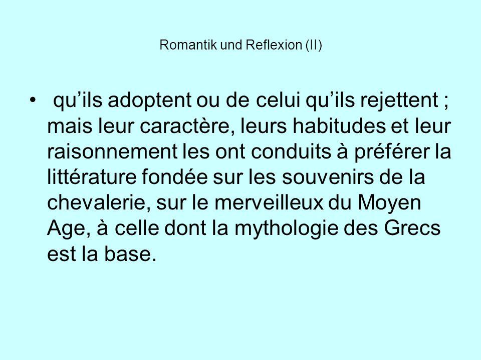 Romantik und Reflexion (II) quils adoptent ou de celui quils rejettent ; mais leur caractère, leurs habitudes et leur raisonnement les ont conduits à