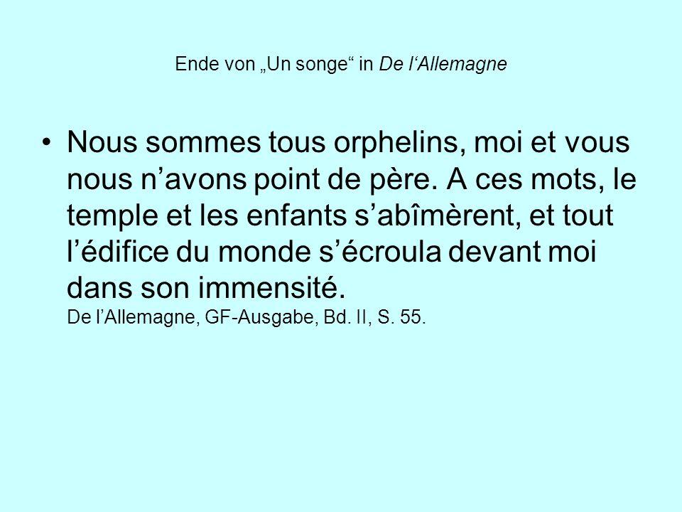 Ende von Un songe in De lAllemagne Nous sommes tous orphelins, moi et vous nous navons point de père. A ces mots, le temple et les enfants sabîmèrent,