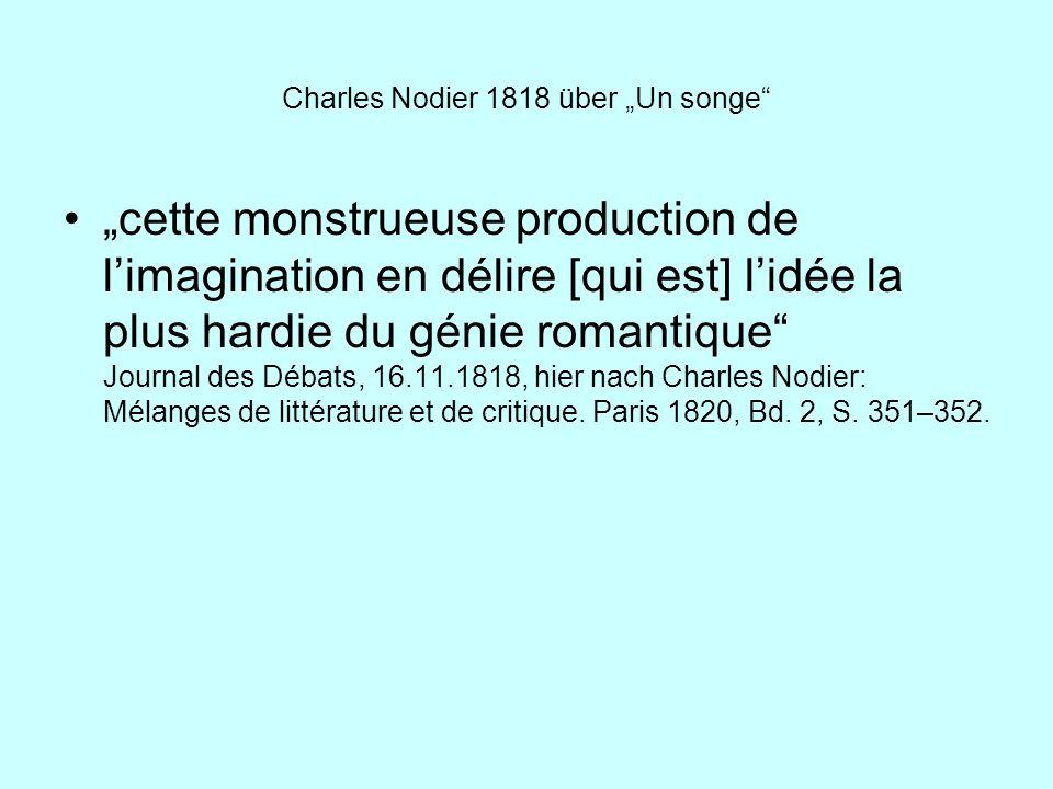 Charles Nodier 1818 über Un songe cette monstrueuse production de limagination en délire [qui est] lidée la plus hardie du génie romantique Journal de