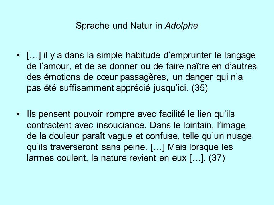 Sprache und Natur in Adolphe […] il y a dans la simple habitude demprunter le langage de lamour, et de se donner ou de faire naître en dautres des émo