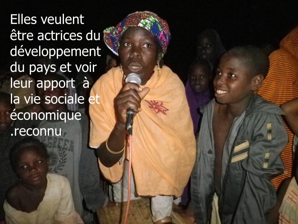 Elles veulent être actrices du développement du pays et voir leur apport à la vie sociale et économique.reconnu