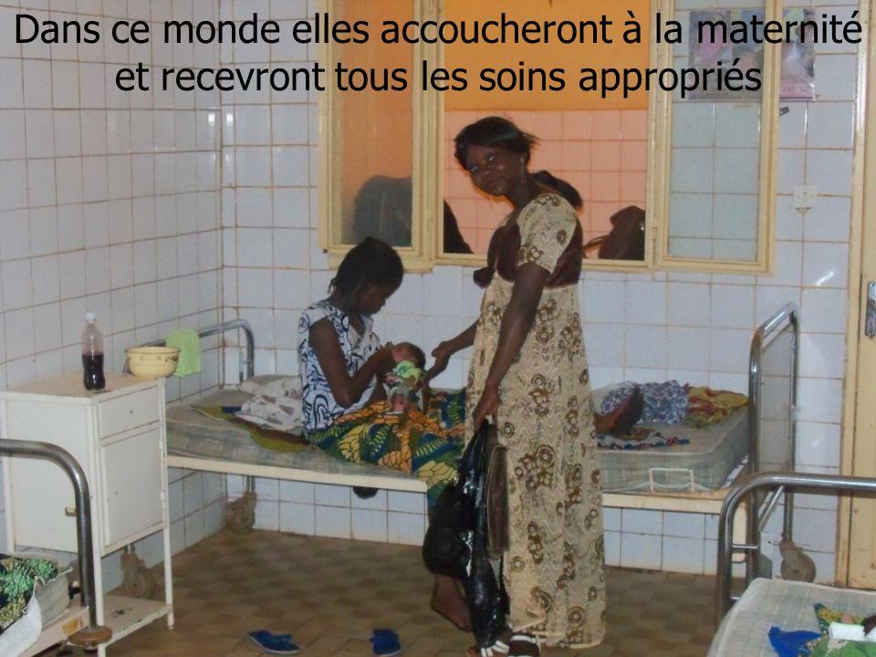 Dans ce monde elles accoucheront à la maternité et recevront tous les soins appropriés