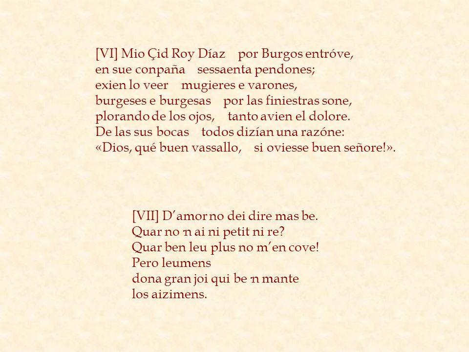 [VI] Mio Çid Roy Díaz por Burgos entróve, en sue conpaña sessaenta pendones; exien lo veer mugieres e varones, burgeses e burgesas por las finiestras