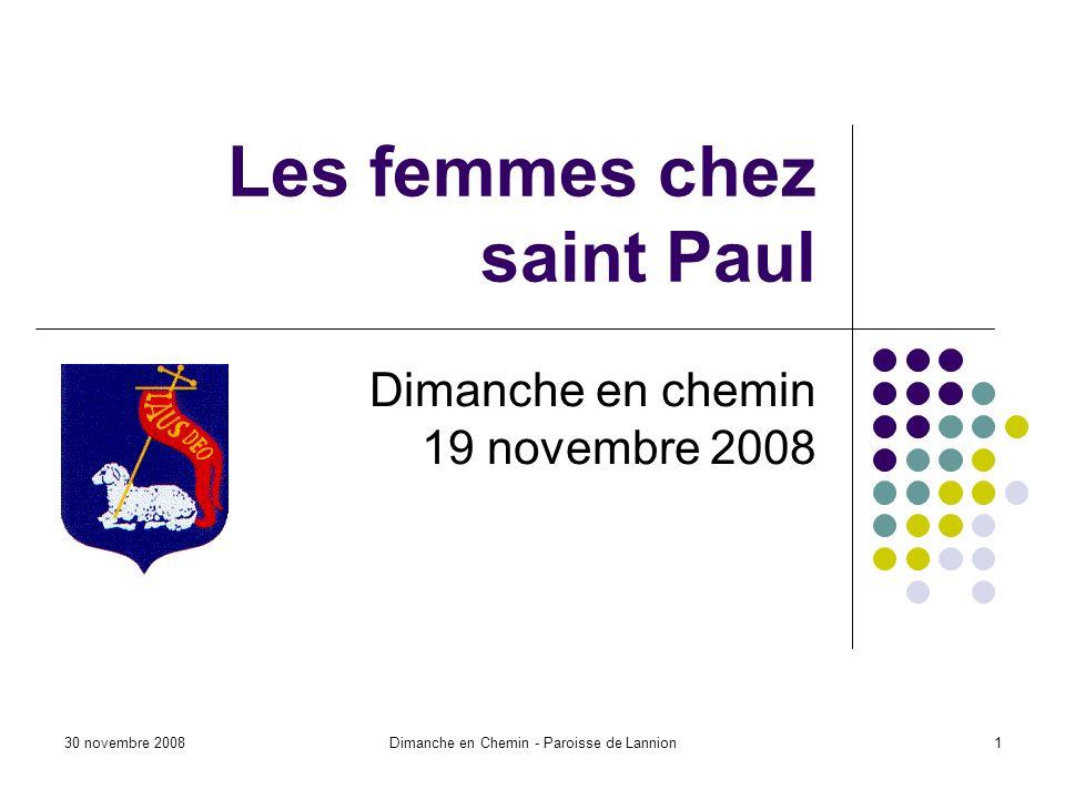 30 novembre 2008Dimanche en Chemin - Paroisse de Lannion1 Les femmes chez saint Paul Dimanche en chemin 19 novembre 2008