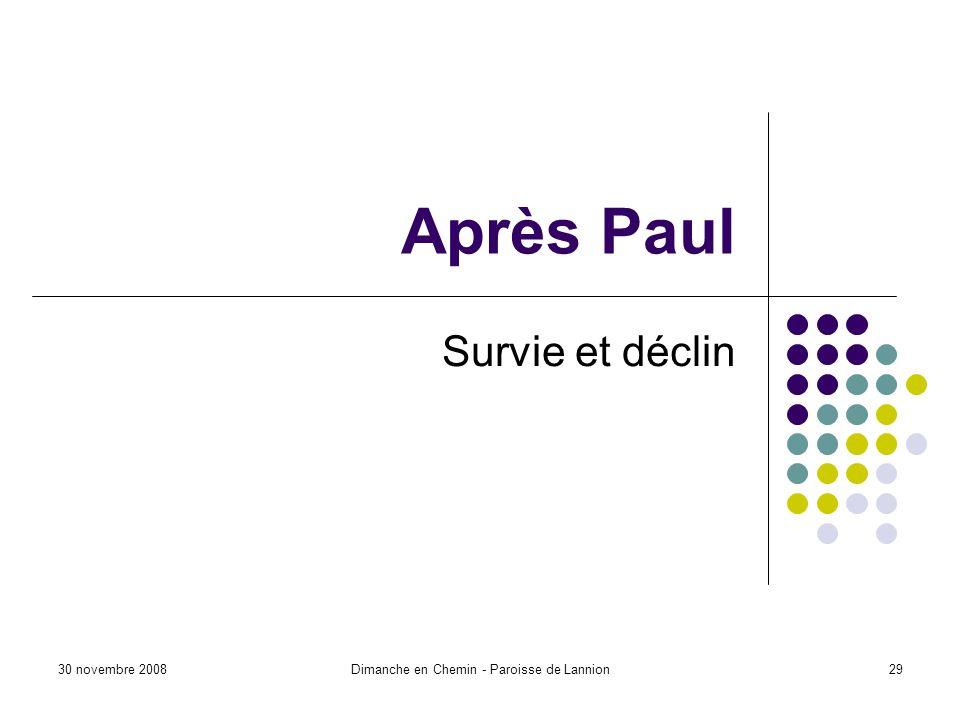 30 novembre 2008Dimanche en Chemin - Paroisse de Lannion29 Après Paul Survie et déclin