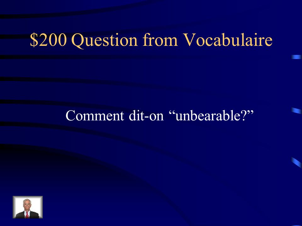 $100 Answer from Vocabulaire exigeant(e)
