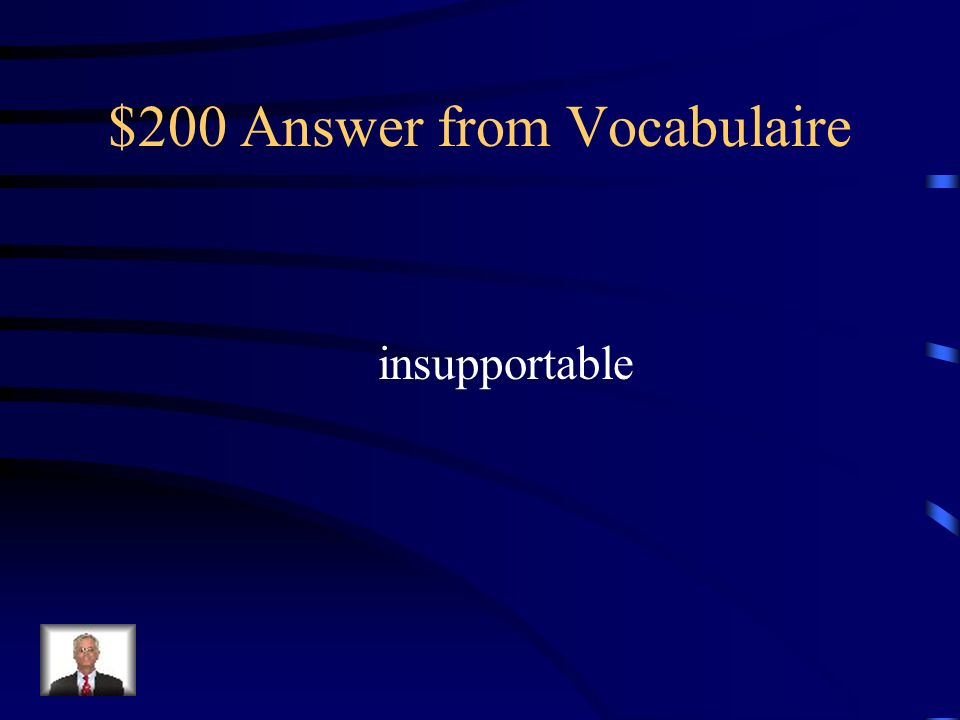 $200 Question from Vocabulaire Comment dit-on unbearable