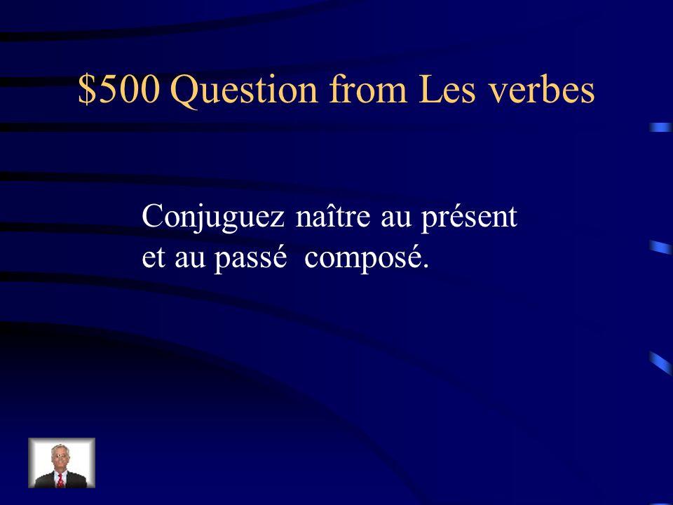 $400 Answer from Les verbes je croisnous croyons tu croisvous croyez il croitils croient (avoir) cru