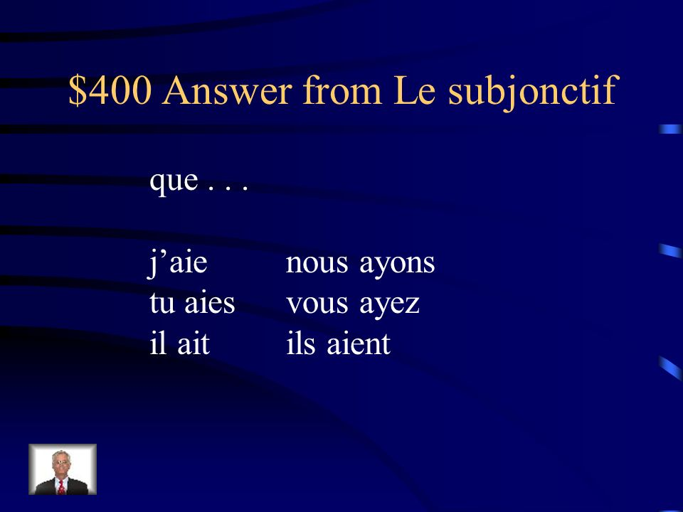 $400 Question from Le subjonctif avoir