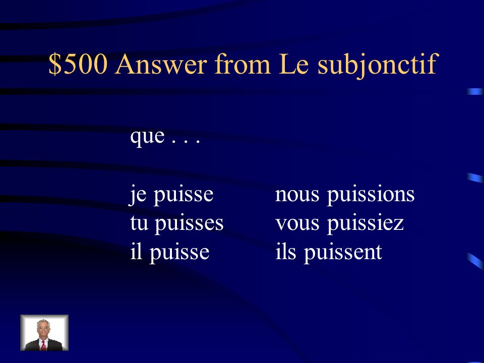 $500 Question from Le subjonctif pouvoir