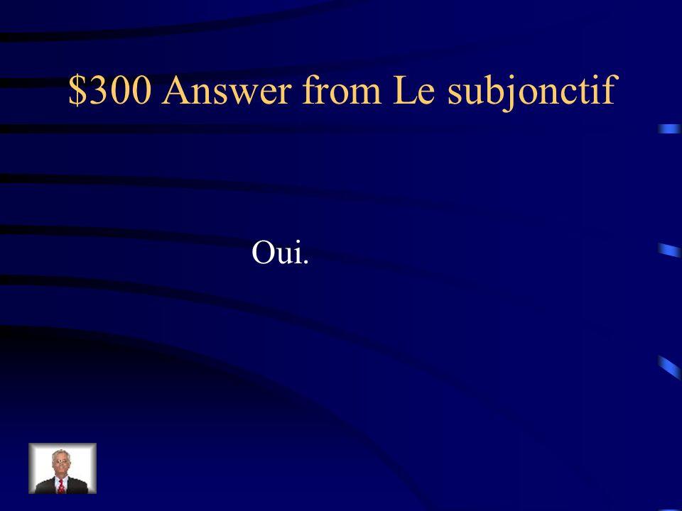 $300 Question from Le subjonctif Subjonctif ou pas Il est étonnant que vous...
