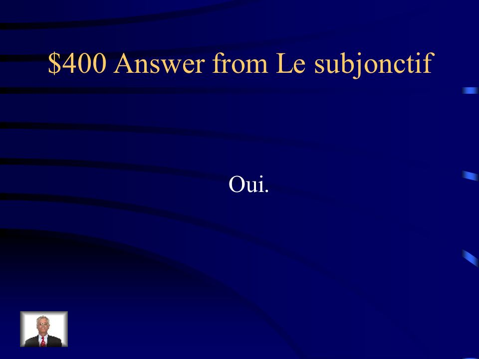 $400 Question from Le subjonctif Subjonctif ou pas Je propose quil...