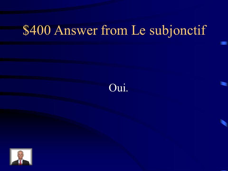 $400 Answer from Le subjonctif que... jaie nous ayons tu aies vous ayez il aitils aient