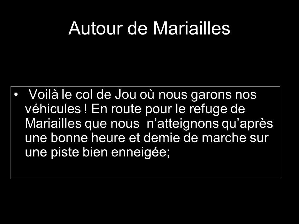 Autour de Mariailles Voilà le col de Jou où nous garons nos véhicules .