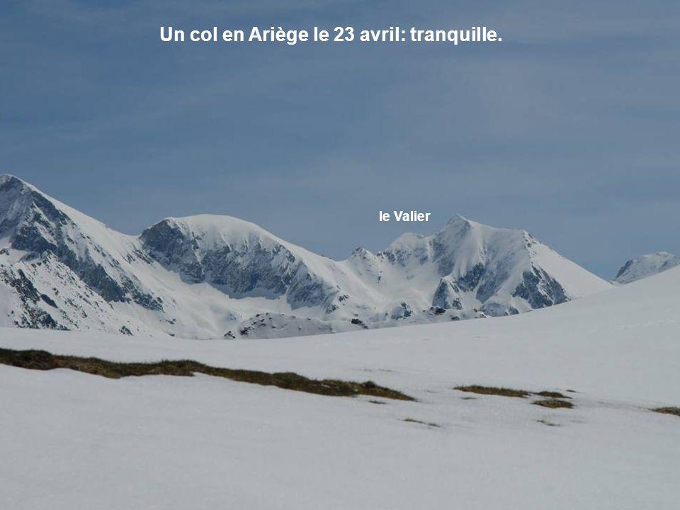 Un col en Ariège le 23 avril: tranquille. le Valier