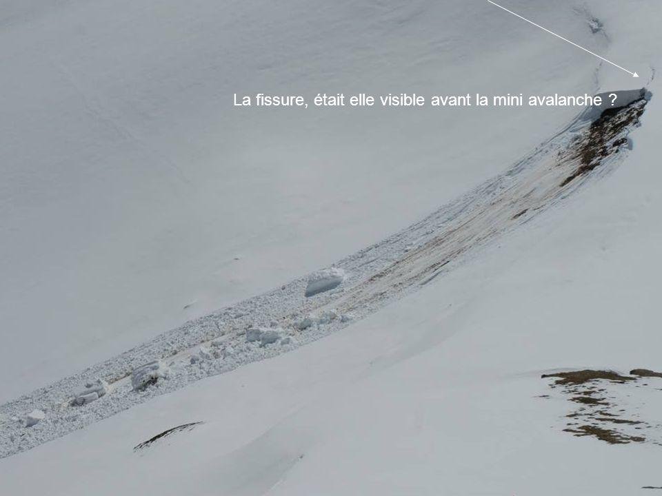 La fissure, était elle visible avant la mini avalanche ?