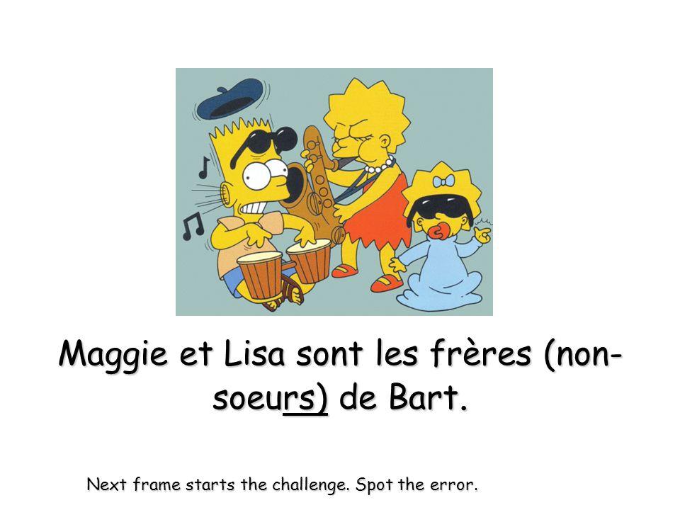 Bart, Lisa et Maggie sont les _________ de Marge et dHomer.