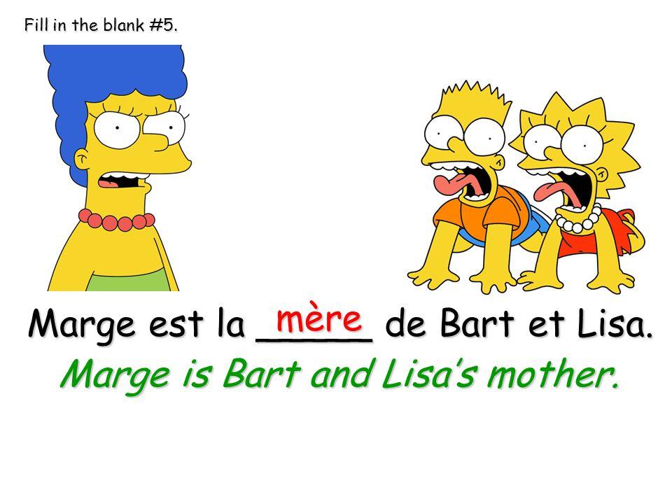 Challenge #1: Spot the error. Bart est le cousin dHomer. fils