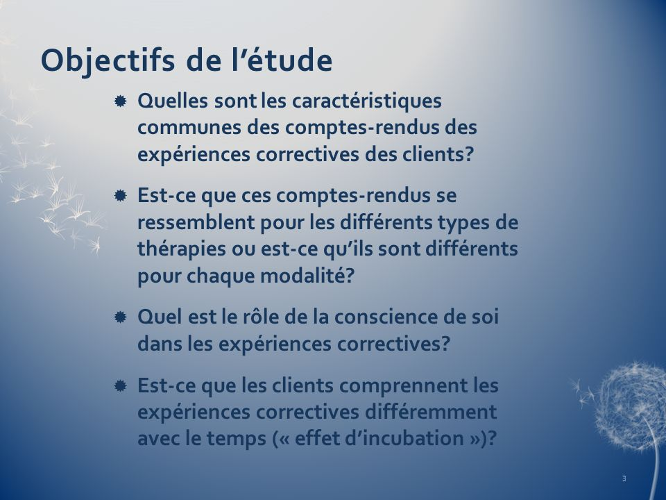 Objectifs de létude Quelles sont les caractéristiques communes des comptes-rendus des expériences correctives des clients? Est-ce que ces comptes-rend